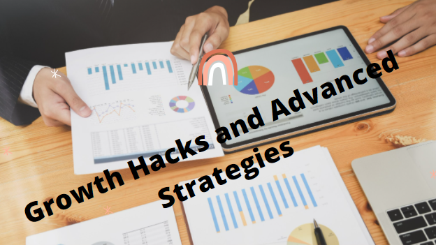 Growth Hacks and Advanced Strategies to Skyrocket Your Online Business